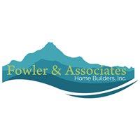 Fowler & Associates Home Builders, Inc.