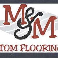 M & M Custom Flooring, Inc.