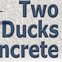 Two Ducks Concrete Construction