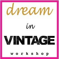 Dream In Vintage Workshop