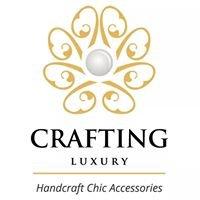 Crafting Luxury