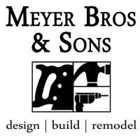 Meyer Brothers and Sons, design   build   remodel