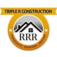 Triple R Construction Inc. Renovate, Remodel, Repair