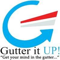 Gutter It Up Inc.