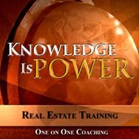 Knowledge is Power! Real Estate Training,One on One Coaching