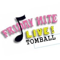 Friday Nite Live! Tomball