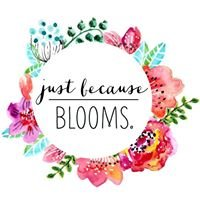 just because Blooms