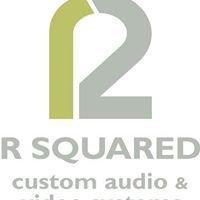 R Squared Custom Audio & Video