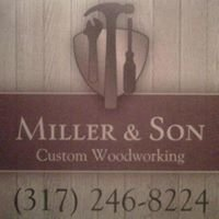 Miller and Son Custom Woodworking