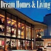 Dream Homes & Living Magazine