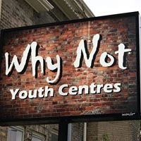 Why Not Youth Centres