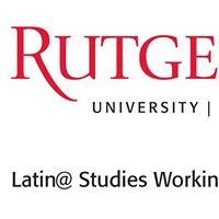 Latina/o Studies Working Group at Rutgers-Newark