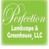 Perfection Landscape & Greenhouse, LLC