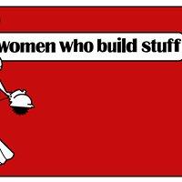 Women Who Build Stuff