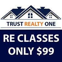Trust Realty One - Real Estate Classes, Sales & Rentals