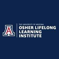 OLLI UA - Osher Lifelong Learning Institute at the University of Arizona