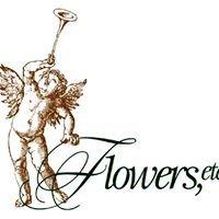 Flowers, etc.