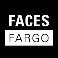 Faces Fargo