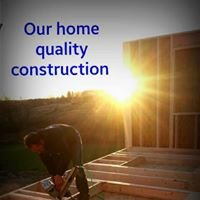 Our Home Quality Construction