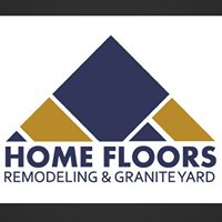 Home Floors - Remodeling & Granite Yard