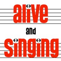 Alive and Singing