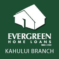 Evergreen Home Loans - Kahului Branch