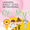 Ladders, Shout Outs, Networking Oh My