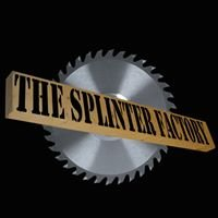 The Splinter Factory