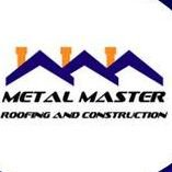 Metal Master Roofing and Construction
