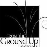 From The Ground Up Landscapes