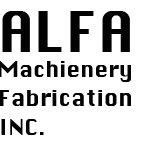 Alfa Machinery Fabrication Inc