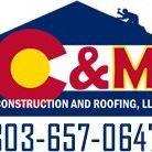 C&M Construction And Roofing, LLC
