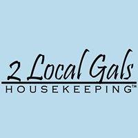 2 Local Gals Housekeeping