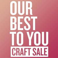 Our Best to You Art & Craft Sale