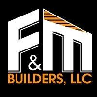 F&M Builders, LLC.