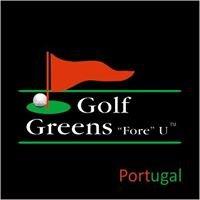 "Golf Greens ""Fore"" U - Portugal"