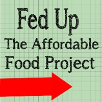 Fed Up The Affordable Food Project