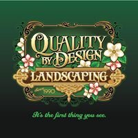 Quality By Design Landscaping, LLC