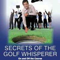 Secrets of the Golf Whisperer