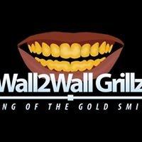 Wall2Wall Grillz