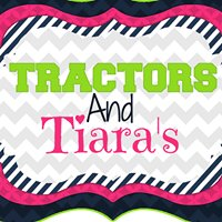 Tractors and Tiaras