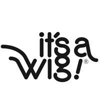 It's a Wig