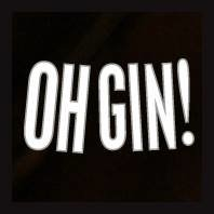 OH GIN