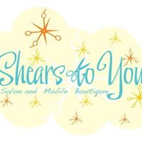 Shears to You, Salon & Mobile Boutique