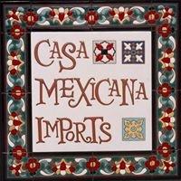 CASA MEXICANA IMPORTS