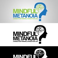 Mindful  Metanoia - Change your thinking & Change your life