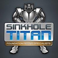 Sinkhole Titan - Foundation Repair Specialists, LLC.