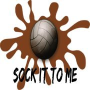 Sock It To Me Mudd Volleyball