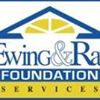 Ewing & Ray Foundation Services, Inc.