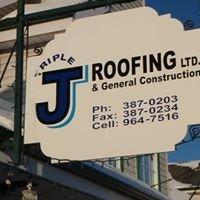 Triple J Roofing LTD